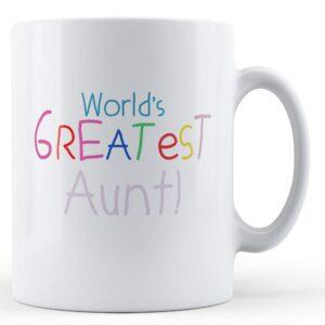 Worlds Greatest Aunt – Printed Mug