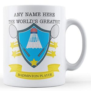 Worlds Greatest Badminton Player Personalised – Printed Mug