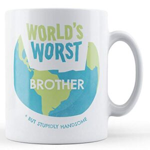World's Worst Brother – Printed Mug
