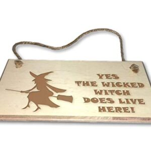 Yes The Wicked Witch Does Live Here! – Engraved wooden wall plaque/sign