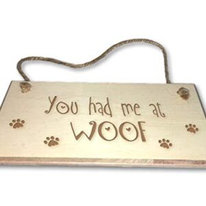 You Had Me At Woof – Engraved wooden wall plaque/sign
