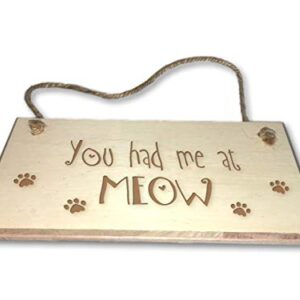 You Had me At Meow – Engraved wooden wall plaque/sign