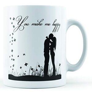 You Make Me Happy – Printed Mug