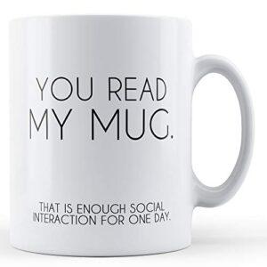 You Read My – Printed Mug