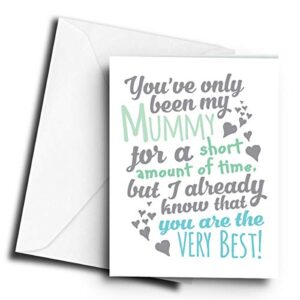 You've only Been My Mummy for a Short time, Your Already The Best! (Blue) – A5 Greetings Card
